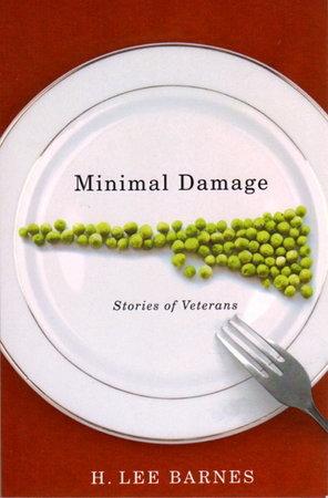 MINIMAL DAMAGE: Stories Of Veterans. by Barnes, H. Lee.