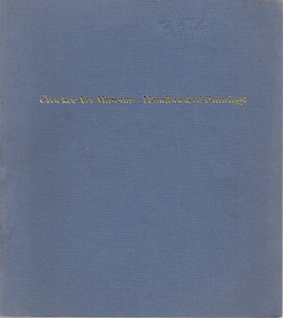 CROCKER ART GALLERY: Handbook of Paintings. by West, Richard Vincent, Director, E. B. Crocker Art Gallery.