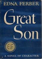 GREAT SON. by Ferber, Edna (1887-1968.)