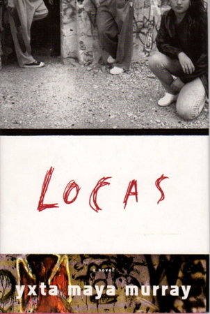 LOCAS. by Murray, Yxta Maya.