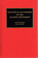 HISTORICAL DICTIONARY OF THE OLYMPIC MOVEMENT. by Buchanan, Ian and Bill Mallon