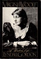 VIRGINIA WOOLF: A Writer's Life. by [Woolf, Virginia] Gordon, Lyndall.