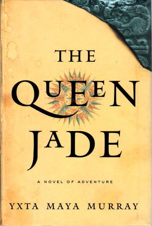 THE QUEEN JADE. by Murray, Yxta Maya.