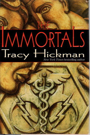 THE IMMORTALS. by Hickman, Tracy.