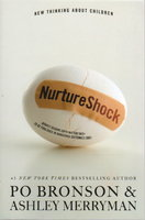NURTURESHOCK: New Thinking About Children. by Bronson, Po and Ashley Merriman.