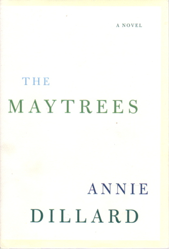 DILLARD, ANNIE. - THE MAYTREES.