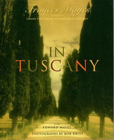 IN TUSCANY. by Mayes, Frances with Edward Mayes. Photographs by Bob Krist.