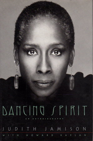 DANCING SPIRIT: An Autobiography. by Jamison, Judith with Howard Kaplan.