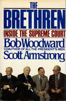 THE BRETHREN: Inside the Supreme Court. by Woodward, Bob and Scott Armstrong.