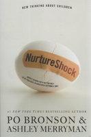 NURTURESHOCK: New Thinking About Children. by Bronson, Po and Ashley Merriman.