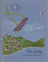 THE SWING: Poems and Illustrations. by Wilson, Joyce Lancaster