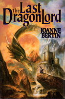 THE LAST DRAGONLORD. by Bertin, Joann.