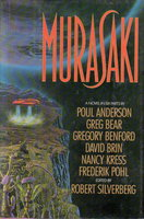 MURASAKI: A Novel in Six Parts. by Silverberg, Robert, editor. Gregory Benford, Greg Bear and Nancy Kress, signed.