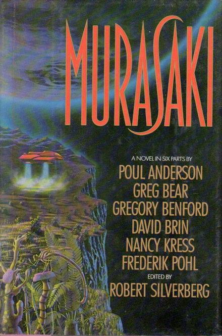 SILVERBERG, ROBERT, EDITOR. GREGORY BENFORD, GREG BEAR AND NANCY KRESS, SIGNED. - MURASAKI: A Novel in Six Parts.