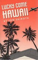 LUCKY COME HAWAII. by Shirota, Jon.