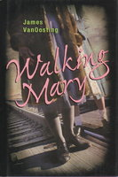WALKING MARY by VanOosting, James.