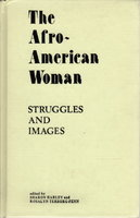 THE AFRO-AMERICAN WOMAN: Struggles and Images. by Harley, Sharon and Rosalyn Terborg-Penn, editors.