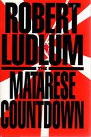 THE MATARESE COUNTDOWN. by Ludlum, Robert.