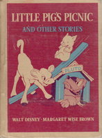 LITTLE PIG'S PICNIC and Other Stories. by Brown, Margaret Wise . Illustrated by the Walt Disney Studios.