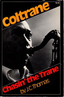 CHASIN' THE TRANE: The Music and Mystique of John Coltrane. by Thomas, J. C.