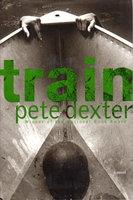 TRAIN. by Dexter, Pete.