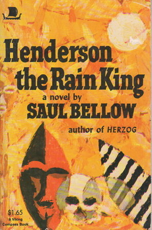 HENDERSON THE RAIN KING. by Bellow, Saul (1915-2005.)