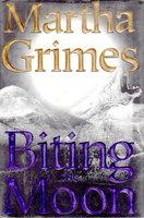 BITING MOON. by Grimes, Martha.