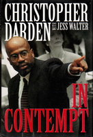 IN CONTEMPT. by Walter, Jess and Christopher Darden.