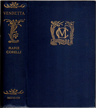 VENDETTA! Or the Story of One Forgotten. by [Women Authors] Corelli, Marie (born Mary Mackay, 1855-1924)