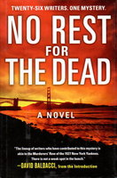 NO REST FOR THE DEAD. by Gulli, Andrew F. and Lamia J. Gulli, editors. J. A. Jance, Jeffery Deaver, Phillip Margolin and Peter James, signed.