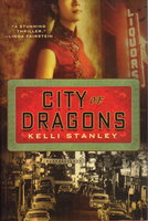 CITY OF DRAGONS. by Stanley, Kelli.