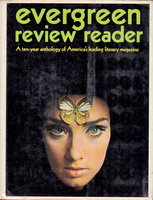 EVERGREEN REVIEW READER 1957-1967: A Ten Year Anthology of America's Leading Literary Magazine. by Rosset, Barney, editor.