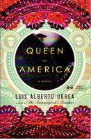 QUEEN OF AMERICA. by Urrea, Luis Alberto.