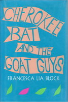 CHEROKEE BAT AND THE GOAT GUYS. by Block, Francesca Lia.