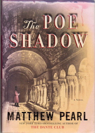 THE POE SHADOW. by Pearl, Matthew.
