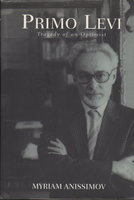 PRIMO LEVI: Tragedy of an Optimist. by [Levi, Primo, 1919-1987] Anissimov, Myriam.