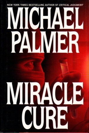 MIRACLE CURE. by Palmer, Michael.