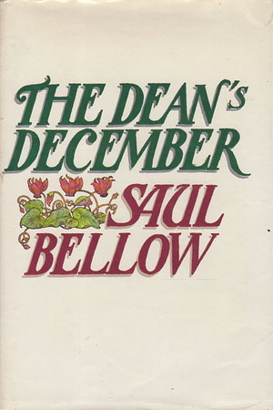 THE DEAN'S DECEMBER. by Bellow, Saul.