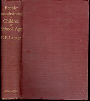 FEEBLEMINDEDNESS IN CHILDREN OF SCHOOL AGE with an Appendix on Treatment and Training by Mary Dendy. by Lapage, C. Paget
