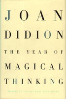 THE YEAR OF MAGICAL THINKING. by Didion, Joan.