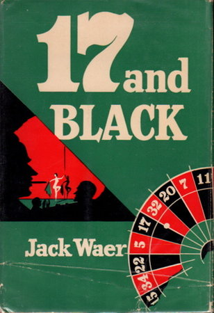 17 AND BLACK. by Waer, Jack.