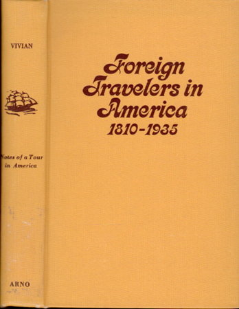 NOTES OF A TOUR IN AMERICA. FROM AUGUST 7TH TO NOVEMBER 17TH, 1877. by Vivian, H. Hussey.