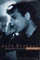 JACK KEROUAC: SELECTED LETTERS 1957-1969. by [Kerouac, Jack] Charters, Ann.