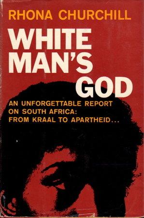 WHITE MAN'S GOD. by Churchill, Rhona.