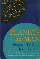 PLANETS FOR MAN: Based on the RAND Corporation Research Study, Habitable Planets for Man, by Stephen H. Dole by Dole, Stephen H. and Isaac Asimov,