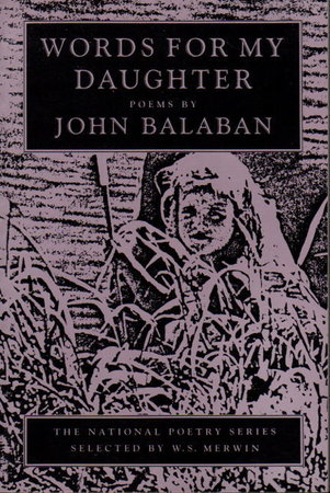 WORDS FOR MY DAUGHTER: Poems. by Balaban, John.