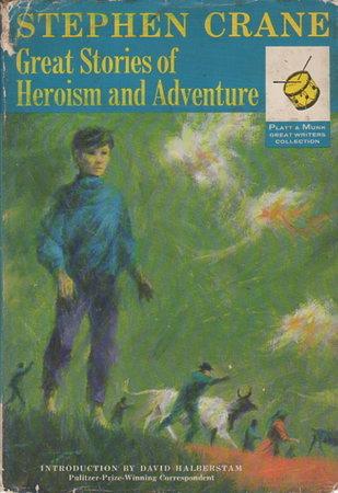 GREAT STORIES OF HEROISM AND ADVENTURE. by Crane, Stephen; introduction by David Halberstam