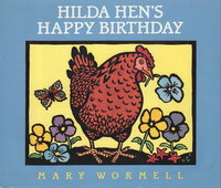 HILDA HEN'S HAPPY BIRTHDAY. by Wormell, Mary.