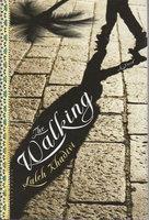 THE WALKING. by Khadivi, Laleh.