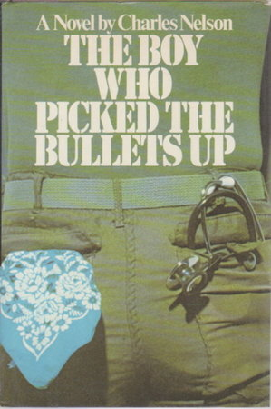 THE BOY WHO PICKED THE BULLETS UP. by Nelson, Charles.
